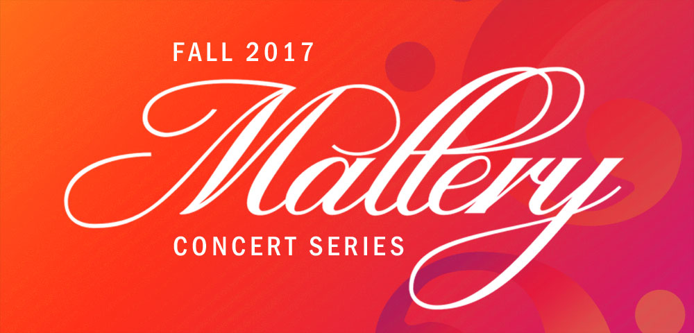 Fall 2017 Mallery Concert Series